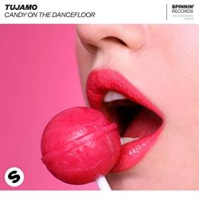 TUJAMO - CANDY ON THE DANCEFLOOR